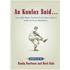 As Koufax Said... : The 400 Greatest Things Ever Said About Baseball free download
