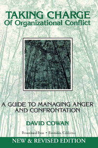 David Cowan - Taking Charge of Organizational Conflict: A Guide to Managing Anger and Confrontation free download