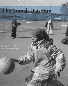 Abdi Roble, Doug Rutledge - The Somali Diaspora: A Journey Away free download