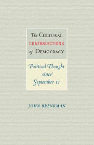 John Brenkman - The Cultural Contradictions of Democracy: Political Thought since September 11 free download