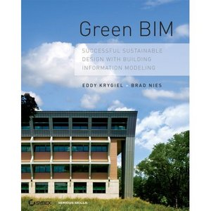 Green BIM: Successful Sustainable Design with Building Information Modeling free download