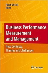 Business Performance Measurement and Management: New Contexts, Themes and Challenges free download