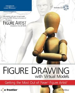 Figure Drawing with Virtual Models: Getting the Most Out of Poser Artist free download
