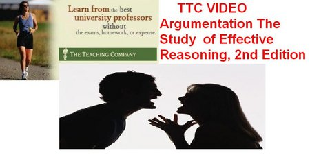 TTC VIDEO - Argumentation: The Study of Effective Reasoning, 2nd Edition (2008) free download