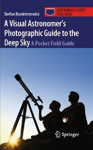 A Visual Astronomer's Photographic Guide to the Deep Sky: A Pocket Field Guide free download