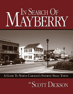 In Search Of Mayberry: A Guide To North Carolina's Favorite Small Towns free download