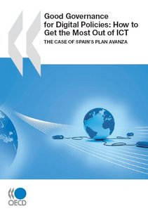 Good Governance for Digital Policies: How to Get the Most Out of ICT. The Case of Spain's Plan Avanza free download