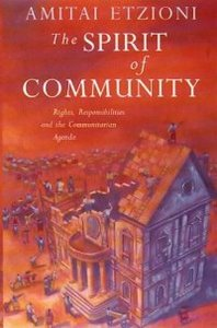 The Spirit of Community: Rights, Responsibilities and the Communitarian Agenda free download