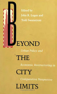 Beyond City Limits: Urban Policy and Economic Reconstructuring in Comparative Perspective free download