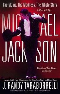 J. Randy Taraborrelli Michael Jackson: The Magic, The Madness, The Whole Story, 1958-2009 free download