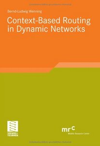 Context-Based Routing in Dynamic Networks free download