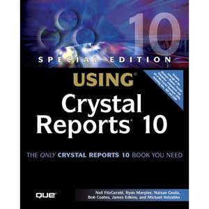 Special Edition Using Crystal Reports 10 free download