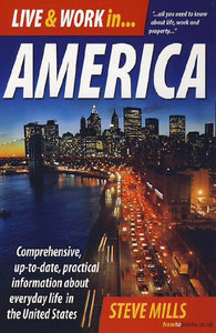 S. Mills - Liveamp; Work in America: Comprehensive, Up-to-date, Practical Information About Everyday Life in the United States free download