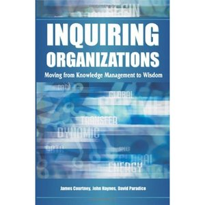 Inquiring Organizations: Moving From Knowledge Management To Wisdom free download