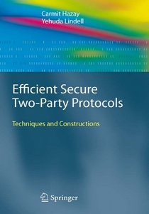 Efficient Secure Two-Party Protocols: Techniques and Constructions free download