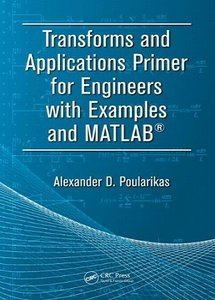 Transforms and Applications Primer for Engineers with Examples and MATLAB free download