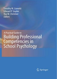 A Practical Guide to Building Professional Competencies in School Psychology free download