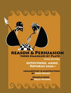 Reasonamp; Persuasion: Three Dialogues by Plato free download