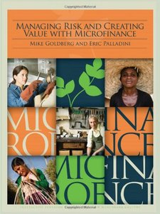 Managing Risk and Creating Value With Microfinance By Mike Goldberg, Eric Palladini free download