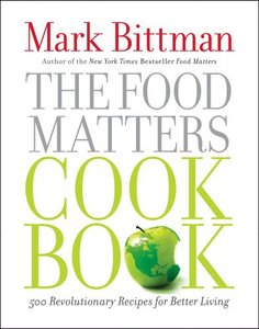 The Food Matters Cookbook: 500 Revolutionary Recipes for Better Living free download