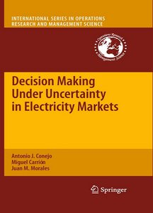 Decision Making Under Uncertainty in Electricity Markets free download