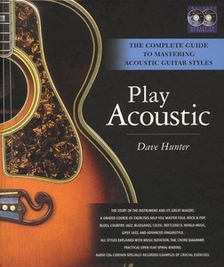 Play Acoustic: The Complete Guide to Mastering Acoustic Guitar Styles (Book/2CDs) free download