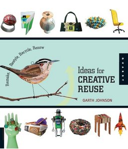 1000 Ideas for Creative Reuse: Remake, Restyle, Recycle, Renew (1000 Series) free download