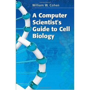 A Computer Scientist's Guide to Cell Biology free download