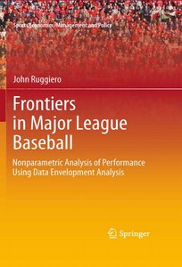 Frontiers in Major League Baseball: Nonparametric Analysis of Performance Using Data Envelopment Analysis free download