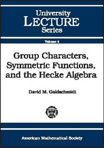 Group Characters, Symmetric Functions, and the Hecke Algebra (University Lecture Series) free download