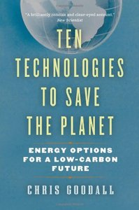 Ten Technologies to Save the Planet: Energy Options for a Low-Carbon Future free download