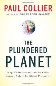 The Plundered Planet: Why We Must-and How We Can-Manage Nature for Global Prosperity free download
