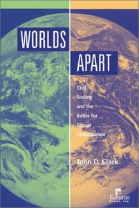 Worlds Apart: Civil Society and the Battle for Ethical Globalization free download