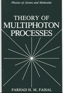 Theory of Multiphoton Processes (Physics of Atoms and Molecules) free download