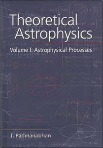 Theoretical Astrophysics Volume 1: Astrophysical Processes free download