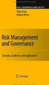 Risk Management and Governance: Concepts, Guidelines and Applications (Risk, Governance and Society) free download