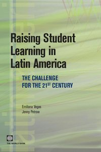 Raising Student Learning in Latin America: The Challenge for the 21st Century free download