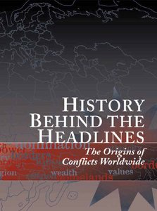 History Behind the Headlines: The Origins of Conflicts Worldwide VOL 1 - 6 free download