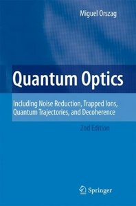 Quantum Optics: Including Noise Reduction, Trapped Ions, Quantum ...