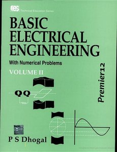 Basic Electrical Engineering with Numerical Problems, Volume