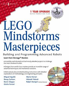 LEGO Mindstorms Masterpieces - Building and Programming Advanced Robots eBook