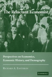 The Reluctant Economist: Perspectives on Economics, Economic History, and Demography free download