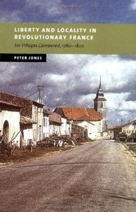 Liberty and Locality in Revolutionary France: Six Villages Compared, 1760-1820 (New Studies in European History) free download