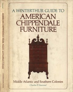 A Winterthur Guide to American Chippendale Furniture: Middle Atlantic and Southern Colonies free download