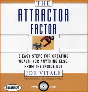 The Attractor Factor: 5 Easy Steps for Creating Wealth (Or Anything Else) from the Inside Out free download