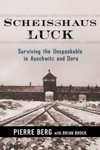 Scheisshaus Luck: Surviving the Unspeakable in Auschwitz and Dora free download
