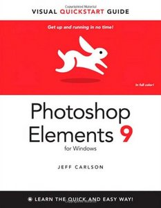 Photoshop Elements 9 for Windows: Visual QuickStart Guide free download