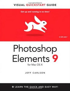 Photoshop Elements 9 for Mac OS X: Visual QuickStart Guide free download