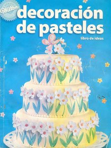 Wilton Decoracion de pasteles Libro de ideas free download