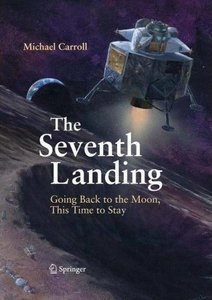 The Seventh Landing: Going Back to the Moon, This Time to Stay free download